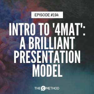 Intro To 4MAT – A Brilliant Presentation Model [Episode 198]