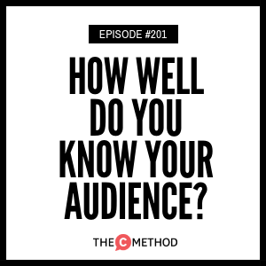 How Well Do You Know Your Audience? [Episode 201]