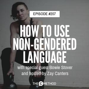 How to Use Non-Gendered Language [Episode 207]