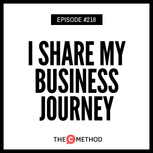 I Share My Business Journey [Episode 218]