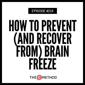 How To Prevent (And Recover From) Brain Freeze [Episode 219]
