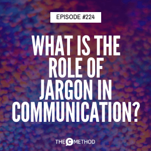 What is the role of jargon in communication? With Gabrielle Dolan [Episode 224]