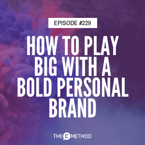 How To Play Big With A Bold Personal Brand with Suzanne Chadwick [Episode 229]