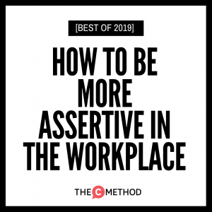 [BEST OF 2019] How To Be More Assertive In The Workplace