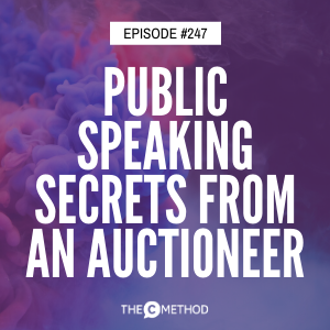 Public Speaking Secrets From An Auctioneer [Episode 247]