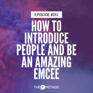 How To Introduce People And Be An Amazing Emcee [Episode 251]