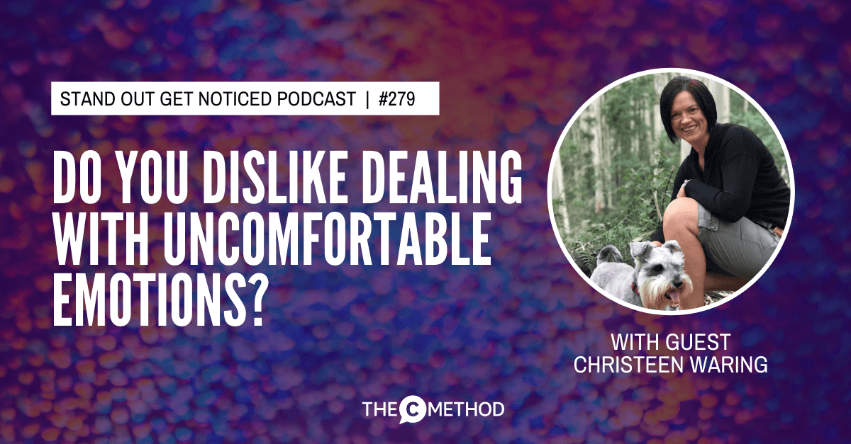 Christina Canters, The C Method, Podcast, Communication, Confidence, Public Speaking, Personal Development Uncomfortable emotions