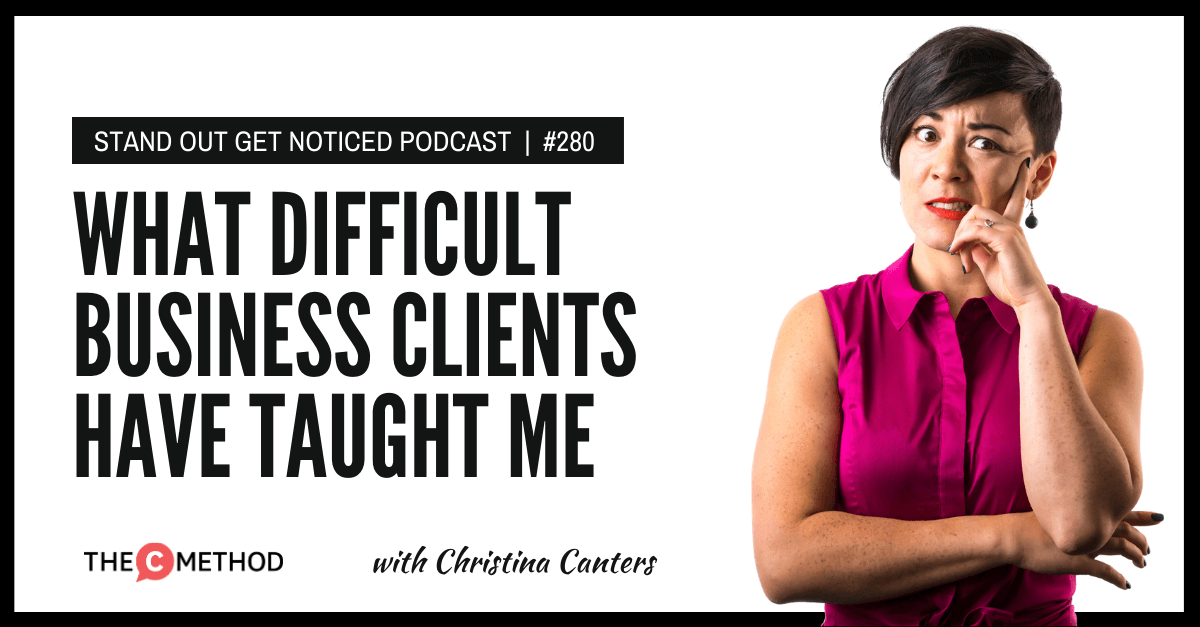 Christina Canters, The C Method, Podcast, Communication, Confidence, Public Speaking, Personal Development, Difficult business clients