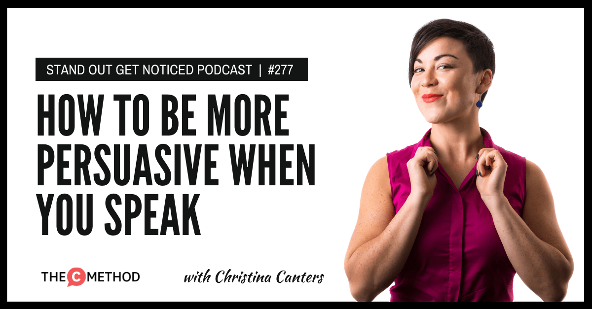 Christina Canters, The C Method, persuasive, Podcast, Communication, Confidence, Public Speaking, Personal Development